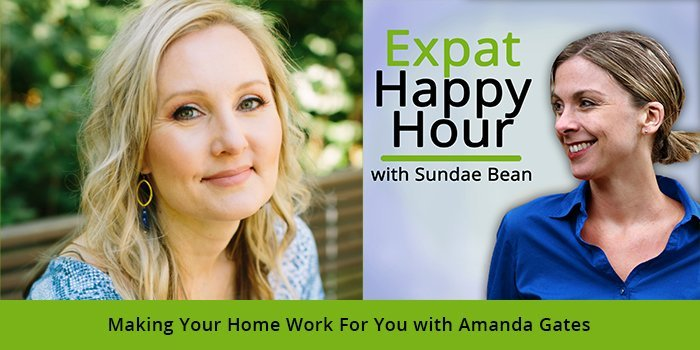 Making Your Home Work For You with Amanda Gates​