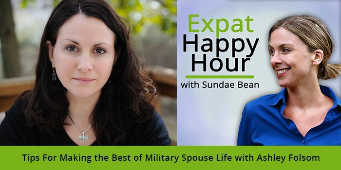 Tips For Making the Best of Military Spouse Life with Ashley Folsom​